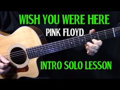 How to Play Wish You Were Here by Pink Floyd on Guitar - Online Lesson - YouTube