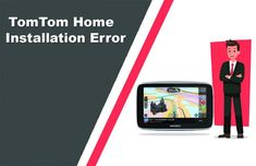 Read this blog, you will know easy way to TomTom Home installation error. If you will follow these steps then you will know more about this.