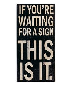 Take a look at this 'Waiting for a Sign' Wall Art on zulily today!