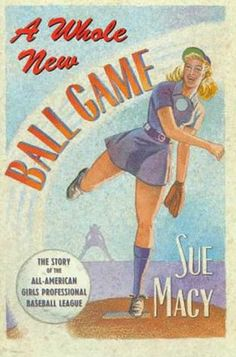"""Read """"A Whole New Ball Game The Story of the All-American Girls Professional Baseball League"""" by Sue Macy available from Rakuten Kobo."""" yelled the umpires as the teams of the AAGPBL took the field in the tense, war-torn days of Baseball Art, Baseball Girls, Better Baseball, Baseball Players, Baseball Jerseys, Baseball Clothes, Baseball Scrapbook, Baseball Movies, Baseball Shoes"""
