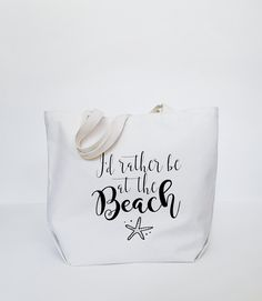 I'D RATHER BE AT THE BEACH TOTE I'd rather be at the beach tote
