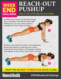 REPIN IF YOU'RE IN! Reach-Out Pushup: Women's Health Next Fitness Star Stacie Clark shows you how to make a pushup so much better! The wide hand positioning uses more of your upper body so that your arm, back, and chest muscles all get a great workout.  #WHWeekendChallenge