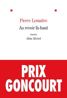 Au revoir là-haut - Prix Goncourt 2013 de Pierre Lemaitre http://www.amazon.fr/dp/2226249672/ref=cm_sw_r_pi_dp_hrckub1PC9GY5