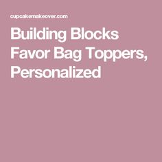 Building Blocks Favor Bag Toppers, Personalized