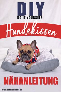 DIY Hundekissen Hundebett Nähanleitung auf www.genkibuldog.de
