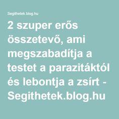 2 szuper erős összetevő, ami megszabadítja a testet a parazitáktól és lebontja a zsírt - Segithetek.blog.hu