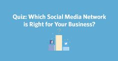 Just getting started with social media and wondering which social media network is right for you business? Take our quiz to find out!