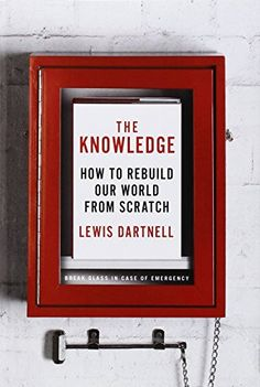 The Knowledge: How to Rebuild Our World from Scratch von Lewis Dartnell http://www.amazon.de/dp/159420523X/ref=cm_sw_r_pi_dp_bmkavb0ZN8A0C