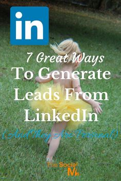 7 Great Ways To Generate Leads From LinkedIn –