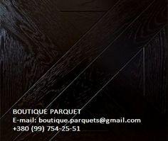 #ПАРКЕТ: ДУБ ЧЁРНЫЙ BOUTIQUE PARQUET    E-mail: boutique.parquets@gmail.com    +380 (99) 754-25-51
