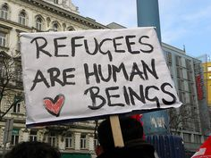 A philosophical view on the global refugee crisis and why immigration restrictons should not be imposed at the borders (Image: Refugee-Solidaritätsdemo - Refugees are human beings by Haeferl. CC BY-SA via Wikimedia Commons. Help Refugees, Syrian Refugees, Social Issues, Social Work, Social Media, Patience, Refugee Rights, Refugee Crisis, Protest Signs