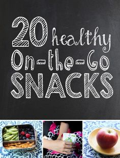 20 Healthy On-the-Go Snacks *great list of ideas for after school activities and road trips