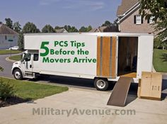 5 PCS Tips Before the Movers Arrive** Repinning some of our most popular Pins.  Be sure to follow all of our boards at http://pinterest.com/MilitaryAvenue **