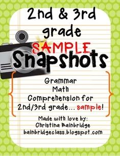 This file is a sample of EIGHT 2nd/3rd grade CCSS aligned Snapshots.Snapshots are half-sheet assessments (or morning work, homework, extension, extra practice, etc...) that you can quickly give and even more quickly grade, to get a clear SNAPSHOT of your students' understanding of 1 specific standard.This file contains four math (2 2nd and 2 3rd), two grammar, and two comprehension Snapshots and answer keys.Check it out, use it in your classroom, and see if Snapshots are right for you!You ca...