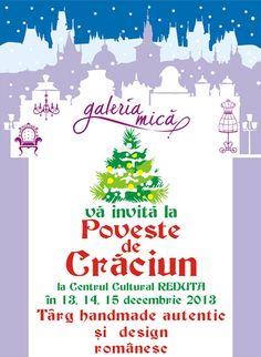 Poveste de Craciun - Targ de handmade autentic si design romanesc @ Brasov - Handmade - Evenimente ( 13 - 15 Decembrie 2013 BRASOV Centrul Cultural Reduta )