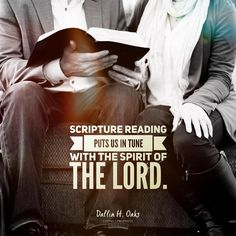 """""""Because scripture reading can help us receive revelation, we are encouraged to read the scriptures again and again. By this means, we obtain access to what our Heavenly Father would have us know and do in our personal lives today."""" From #ElderOaks' http://pinterest.com/pin/24066179231078616 message http://lds.org/ensign/1995/01/scripture-reading-and-revelation"""