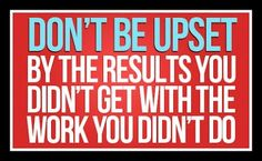 *Work for It*    Hear this all too often in life...  Don't let this apply to you. Get your results!    #inspiration