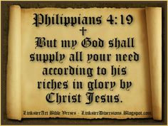 """""""ALL MEANS ALL""""  Philippians  4:19 But my God shall supply all your need according to his riches in glory by Christ Jesus."""
