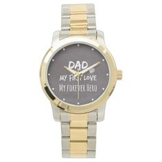 Dad and Daughter Quote: First Love, Forever Hero Wrist Watch