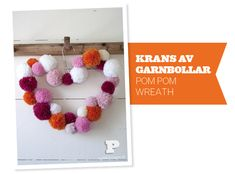 Pom Pom Wreath for @Laura Puhalla; it wouldn't need to be heart-shaped . . .