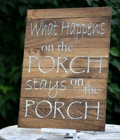 """What Happens on the Porch Stays on the Porch"" This front porch sign is an awesome addition to your rustic home decor! It is made from pine and is a pallet board style. We offer 2 sizes, 12"" x 18"" and"