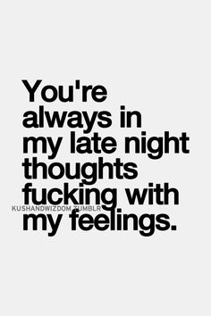 Fucking with my feelings
