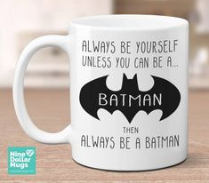 Always be yourself unless you can be a BATMAN, then always be a BATMAN! Funny mug | Batman mug | Fathers day mug | Fathers day gift | Dad mug | Gift for dad ------------------------ ABOUT THE MUG ------------------------ * Made To Order * Classsic 11oz white ceramic coffee mug * Funny Coffee Cups, Funny Mugs, Coffee Mug Quotes, Coffee Mugs, Gifts For Dad, Gifts In A Mug, Gift Mugs, Marvel Mug, Boss Coffee