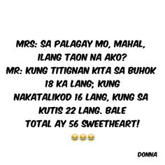 Filipino Funny, Tagalog Quotes, Quote Life, Pinoy, Funny Jokes, Charms, Math, Quotes About Life, Husky Jokes