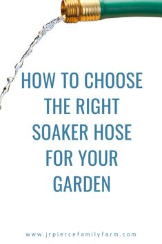 In order to grow healthy plants, a good soaker hose is essential. Here's how to find the best soaker hose for your needs. Organic Gardening Tips, Organic Farming, Vegetable Gardening, Building Raised Beds, Raised Garden Beds, Shed Colours, Family Resorts, Urban Homesteading, Small Space Gardening