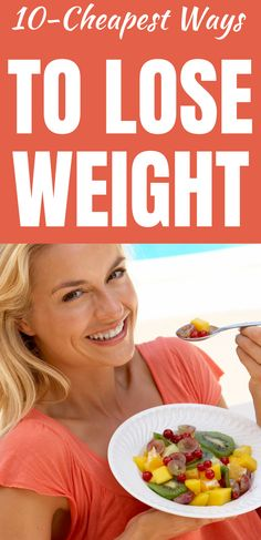 10 Cheapest Ways to Use to Lose Weight. Losing weight doesn't always have to be expensive. You don't need to throw out everything in your pantry or buy all-organic food to lose weight. You can lose weight on a budget.