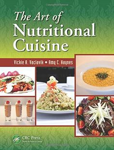 The Art of Nutritional Cuisine by Vickie A. Vaclavik…