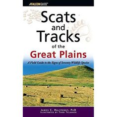 Scats and Tracks of the Great Plains: A Field Guide To The Signs Of Seventy Wildlife Species (Scats and Tracks Series) *** Check out this great product.
