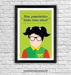 """Poster Chaves - Chiquinha """"Sim papaiznho lindo, meu amor!"""""""