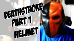 Deathstroke part 1 Helmet How to DIY com Cosplay costume Batman Arkham K...