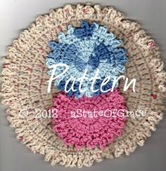 Washcloth and Facial Scrubbie Crochet PATTERN  by aStateOfGrace