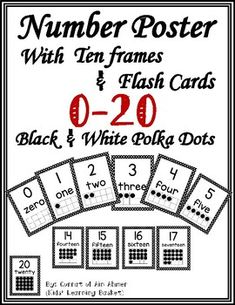 Number Posters with Ten Frames and Flash Cards---Black and White Polka Dots: This Black and White Polka Dots Number poster contains number posters for numbers 0 to Each poster has the number, the number represented in a ten frame, and the number Number Posters, Number Words, Ten Frames, Home Schooling, First Grade, Classroom Decor, Back To School, Numbers, Polka Dots
