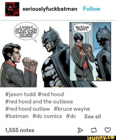 seriouslyfuckbatman Follow #jason todd #red hood #red hood and the outlaws #red hood outlaw #bruce wayne #batman #dc comics #dc See all – popular memes on the site iFunny.co