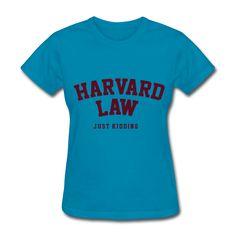 Harvard Law Just Kidding, Women's T-Shirt