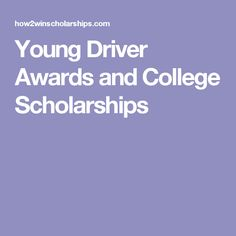 Young Driver Awards and College Scholarships
