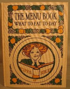 The menu book what to eat to-day; Gibson girl looking over a recipe booklet; green and orange Art Nouveau border.