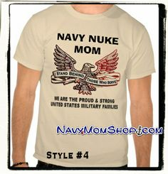 Navy Nuke Mom Eagle Shirt - By #NavyMomShirts {Style 4MC} Type reads: I Support Those That Serve. WE ARE THE PROUD & STRONG UNITED STATES MILITARY FAMILIES #Navy #Nuclear #NavyMom #NavyNuke #NavyNukeMom #NavyShirt - NavyMomShirts.com