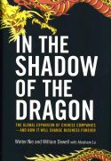 China is becoming an increasingly important player in the global business world. Its population offers a ready workforce, as well as an enormous number of consumers. For multinational companies, understanding how China views the world and how Chinese entrepreneurs approach business is essential to survival. In the Shadow of the Dragon analyzes several top Chinese companies that have developed a presence in markets outside of China.