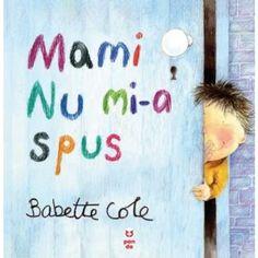 Mami nu mi-a spus - Babette Cole - File de Vis