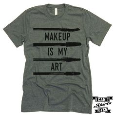 """The listing is for one short-sleeve unisex crew-neck t-shirt with """"Makeup Is My Art"""" print. All t-shirts are unisex. We carry XS, S, M, L, XL, 2XL, 3XL Laying Flat Measurements in Inches: Width (armpi"""
