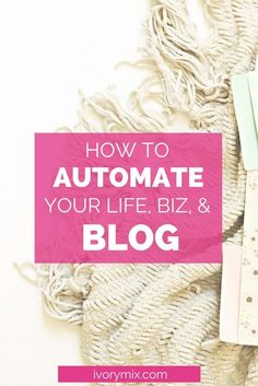 How to automate your life, business, and blog (Scheduled via TrafficWonker.com)