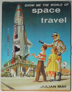 Show Me The World of Space Travel (1959) by Julian May