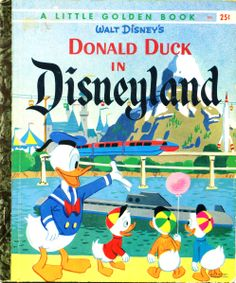 Donald Duck in Disneyland told by Annie North Bedford and pictures by the Walt Disney Studio adapted by Campbell Grant, Golden Press, 1955,1960, D edition