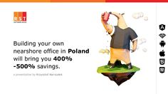 Did you know that having your own nearshore office in Poland can bring you 400-500% savings? Why should you possess a nearshore software house? How to do it? J…
