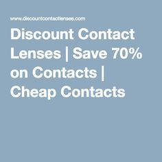 Discount Contact Lenses | Save 70% on Contacts | Cheap Contacts
