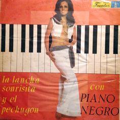 Piano Negro - La Lancha, Sonrisita y El Pechugón (Fuentes)